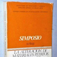 Libros de segunda mano de Ciencias: SIMPOSIO SOBRE LA ALTERACION DE MATERIALES PETREOS UTILIZADOS EN LOS MONUMENTOS. Lote 224670060