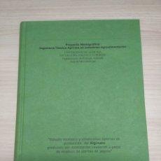Libros de segunda mano: PROYECTO MONOGRÁFICO INGENIERÍA TÉCNICA AGRÍCOLA EN INDUSTRIAS AGROALIMENTARIAS. UNIVERSIDAD ALMERÍA. Lote 224890016