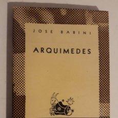 Livros em segunda mão: ARQUÍMEDES - JOSÉ BABINI. Lote 224914623