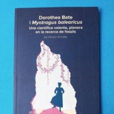 Libros de segunda mano: DOROTHEA BATE I MYOTRAGUS BALEARICUS- UNA CIENTÍFICA VALENTA, PIONERA EN LA RECERCA DE FÒSSILS - PER. Lote 225038747