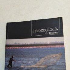 Libros de segunda mano: ETNOZOOLOGIA DE DOÑANA. Lote 225212400