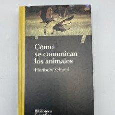 Libri di seconda mano: CÓMO SE COMUNICAN LOS ANIMALES. HERIBERT SCHMID. SALVAT EDITORES. BARCELONA, 1994. PAGS: 199. Lote 225246345