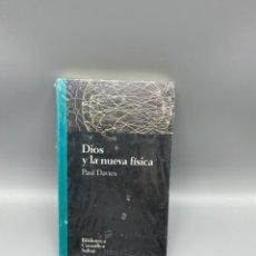 Libros de segunda mano de Ciencias: DIOS Y LA NUEVA FISICA. PAUL DAVIES. SALVAT EDITORES. NUEVO. PRECINTADO. SIN ABRIR. VER. Lote 225262705