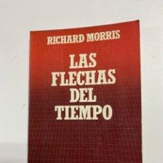 Libros de segunda mano de Ciencias: LAS FLECHAS DEL TIEMPO. RICHARD MORRIS. SALVAT EDITORES. NAVARRA, 1986. PAGS:211. Lote 225297235