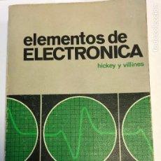 Libros de segunda mano de Ciencias: ELEMENTOS DE ELECTRÓNICA, DE HICKEY Y VILLINES.. Lote 225466565