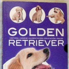 Libros de segunda mano: GOLDEN RETRIEVER - HISTORIA / HIGIENE / ALIMENTACIÓN / EDUCACIÓN / SALUD - ED. LIBSA - VER INDICE. Lote 225722438
