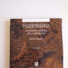 Libros de segunda mano: PALEPATOLOGÍA - LOS PRIMEROS VESTIGIOS DE LA ENFERMEDAD 1 - DOMINGO CAMPILLO - FUNDACIÓN URIACH 1838. Lote 225733830
