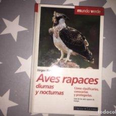 Livres d'occasion: AVES RAPACES DIURNAS Y NOCTURNAS. JÜRGEN NICOLAI. Lote 226068790