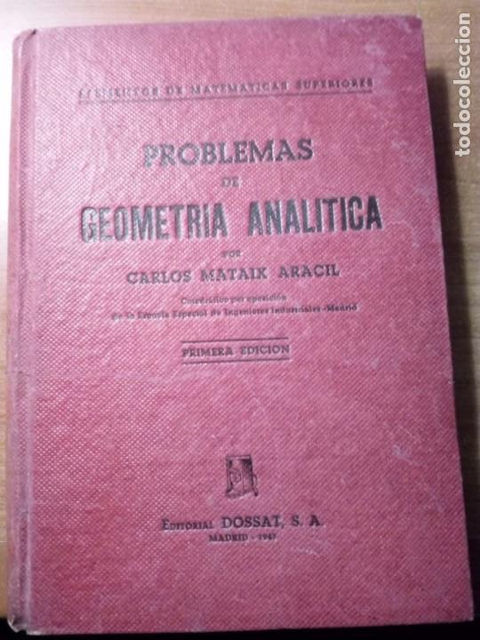 PROBLEMAS DE GEOMETRIA ANALITICA CARLOS MATAIX ARACIL (Libros de Segunda Mano - Ciencias, Manuales y Oficios - Física, Química y Matemáticas)