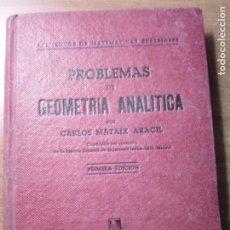 Libros de segunda mano de Ciencias: PROBLEMAS DE GEOMETRIA ANALITICA CARLOS MATAIX ARACIL. Lote 226626850