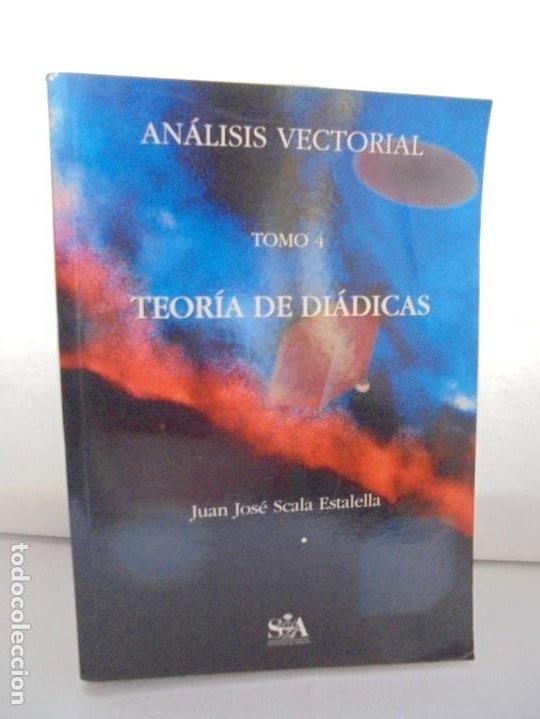 Libros de segunda mano de Ciencias: ANALISIS VECTORIAL. TOMO 4. TEORIA DE DIADICAS. JUAN JOSE ESTALELLA. EDITORIAL SOCIEDAD DE AMIGOS - Foto 2 - 226675600