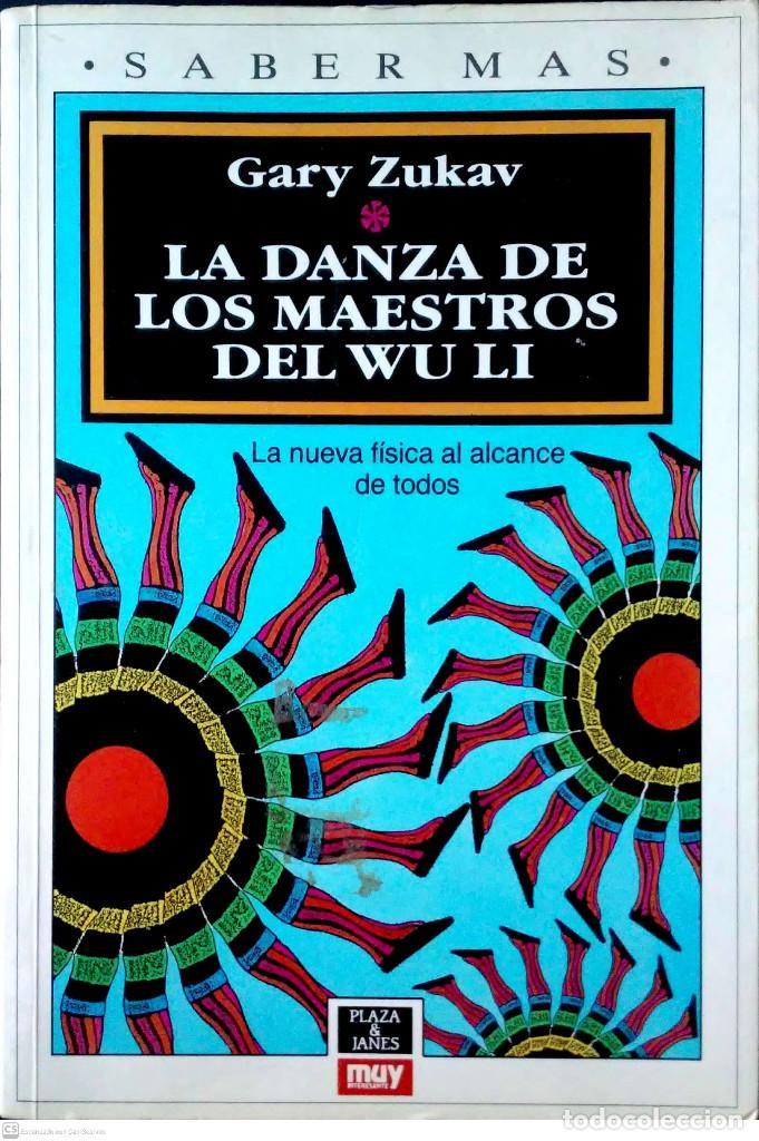 LA DANZA DE LOS MAESTROS DEL WU LI. GARY ZUKAV. PLAZA Y JANÉS. 1ªEDICIÓN. 1991. (Libros de Segunda Mano - Ciencias, Manuales y Oficios - Física, Química y Matemáticas)