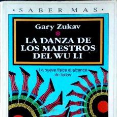 Libros de segunda mano de Ciencias: LA DANZA DE LOS MAESTROS DEL WU LI. GARY ZUKAV. PLAZA Y JANÉS. 1ªEDICIÓN. 1991.. Lote 226707365