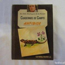 Livres d'occasion: ANFIBIOS CUADERNOS DE CAMPO DE FELIX RODRIGUEZ DE LA FUENTE N 42 (ED. MARIN SA 1978). Lote 226819870