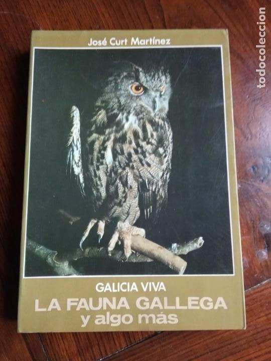 GALICIA VIVA. LA FAUNA GALLEGA Y ALGO MAS/ JOSE CURT MARTINEZ. (Libros de Segunda Mano - Ciencias, Manuales y Oficios - Biología y Botánica)