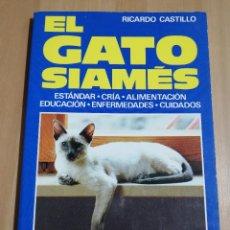 Libros de segunda mano: EL GATO SIAMÉS (RICARDO CASTILLO). Lote 226929175