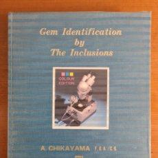 Libros de segunda mano: GEM IDENTIFICATION BY THE INCLUSIONS - A. CHIKAYAMA - JAPAN - IDENTIFICACIÓN GEMAS GEMOLOGIA JOYERÍA. Lote 227628875