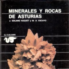 Libros de segunda mano: MINERALES Y ROCAS DE ASTURIAS - J. SOLANS HUGUET Y M.A. ESCAYO. Lote 227636184