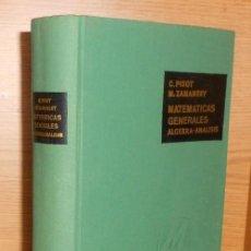 Libros de segunda mano de Ciencias: MATEMATICAS GENERALES. ALGEBRA. ANALISIS. C. PISOT. M. ZAMANSKY.. Lote 227652905