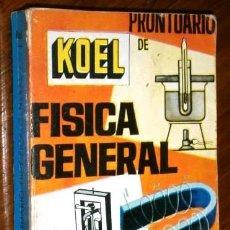 Libros de segunda mano de Ciencias: PRONTUARIO DE FÍSICA GENERAL POR IGNACIO LUIS RODRÍGUEZ MARTÍNEZ DE ED. KOEL EN MADRID 1969. Lote 228241295