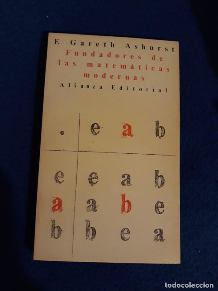 FUNDADORES DE LAS MATEMÁTICAS MODERNAS - F. GARETH ASHURST (Libros de Segunda Mano - Ciencias, Manuales y Oficios - Física, Química y Matemáticas)