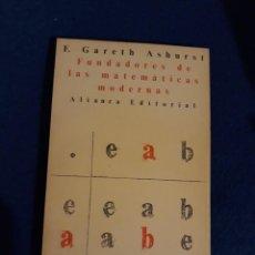 Libri di seconda mano: FUNDADORES DE LAS MATEMÁTICAS MODERNAS - F. GARETH ASHURST. Lote 228345570