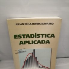 Libri di seconda mano: ESTADÍSTICA APLICADA (TERCERA EDICIÓN, CON 250 EJERCICIOS RESUELTOS). Lote 228271700