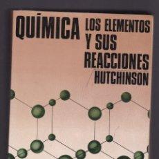 Libros de segunda mano de Ciencias: QUIMICA LOS ELEMENTOS Y SUS REACCIONES HUTCHINSON EDIT. REVERTE S.A. 2ª 1968. Lote 228534640