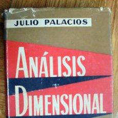 Libros de segunda mano de Ciencias: ANALISIS DIMENSIONAL. JULIO PALACIOS. ESPASA-CALPE, 1956.. Lote 228606400