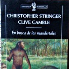 Livros em segunda mão: CHRISTOPHER STRINGER Y CLIVE GAMBLE - EN BUSCA DE LOS NEARDENTALES. Lote 228764600