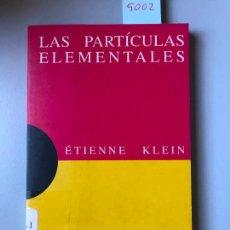 Libri di seconda mano: * ÉTIENNE KLEIN, LAS PARTÍCULAS ELEMENTALES, DEBATE DOMINÓS, 1994, 127 PP. Lote 228790100