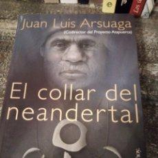 Libros de segunda mano: EL COLLAR DEL NEANDERTAL. JUAN LUIS ARSUAGA. Lote 228963715