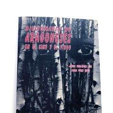 Libros de segunda mano: DICCIONARIO DE ARAGONESES EN EL CINE Y VIDEO / J.HERNANDEZ - P. PEREZ / ZARAGOZA 1994 / ARAGON. Lote 229071885