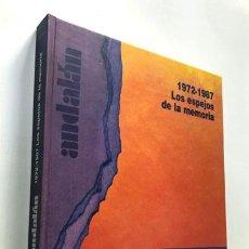 Libros de segunda mano: ANDALAN / 1972 - 1987 LOS ESPEJOS DE LA MEMORIA / CARLOS FORCADELL Y OTROS / ZARAGOZA 1997 /SIN USAR. Lote 229073050
