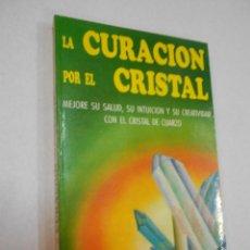 Libros de segunda mano: LA CURACION POR EL CRISTAL. Lote 229117245