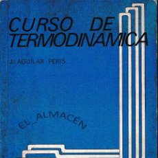 Libros de segunda mano de Ciencias: CURSO DE TERMODINÁMICA (J. AGUILAR PERIS, 1986) SIN USAR. Lote 229672465