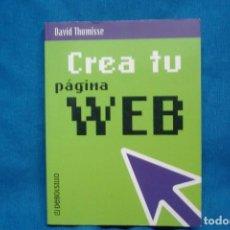 Libros de segunda mano de Ciencias: CREA TU PROPIA WEB - DAVID THOMISSE - DEBOLSILLO - PLAZA & JANES 1ª EDICIÓN 2001. Lote 229692685