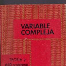 Libros de segunda mano de Ciencias: VARIABLE COMPLEJA TEORIA Y 640 PROBLEMAS RESUELTOS MURRAY R. SPIEGEL 1971. Lote 229960560