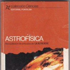 Libros de segunda mano de Ciencias: ASTROFISICA RECOPILACION DE ARTICULOS DE LA RECHERCHE EDIT. FONTALBA 1ª EDIC. 1983. Lote 229960925