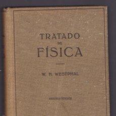 Libros de segunda mano: TRATADO DE FISICA POR W.H.WESTPHAL 2ª EDICCION 1951 DEDITORIAL LABOR. Lote 229961595