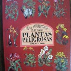 Libros de segunda mano: EL MUNDO DE LAS PLANTAS PELIGROSAS-EDMUND CHESSI. Lote 230417500