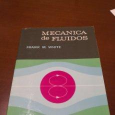 Libros de segunda mano de Ciencias: MECÁNICA DE FLUIDOS FRANK M. WHITE. Lote 230454145