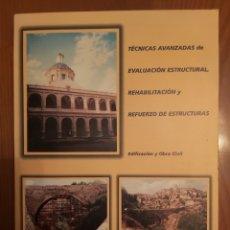Libros de segunda mano de Ciencias: TÉCNICAS AVANZADAS DE EVALUACIÓN ESTRUCTURAL,REHABILITACIÓN Y REFUERZO DE ESTRUCTURAS.. Lote 231171690
