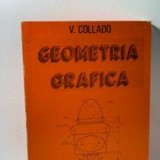 Livres d'occasion: GEOMETRIA GRAFICA ··· V. COLLADO ·· ED. ;TEBAR FLORES. Lote 231364315