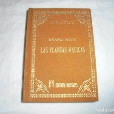 Libros de segunda mano: LAS PLANTAS MAGICAS BOTANICA OCULTA.PARACELSO.EDITORIAL HUMANITAS 1985.-1ª EDICION. Lote 232223620
