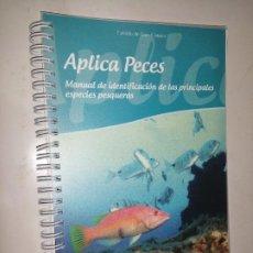 Libros de segunda mano: APLICA PECES , MANUAL DE IDENTIFICACIÓN DE LAS PRINCIPALES ESPECIES PESQUERAS. Lote 232231190