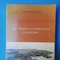 Libros de segunda mano: LOS TIEMPOS CUATERNARIOS EN BALEARES. Lote 232625315