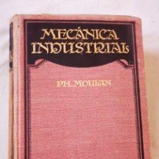 Libros de segunda mano de Ciencias: MECÁNICA INDUSTRIAL. PH MOULAN. Lote 233136525
