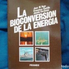 Libros de segunda mano de Ciencias: LA BIOCONVERSIÓN DE LA ENERGÍA - EDICIONES PIRÁMIDE 1ª EDICIÓN 1983. Lote 233313930
