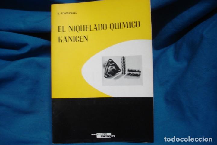 EL NIQUELADO QUÍMICO KANIGEN - R. FONTANALS - ED. CEDEL 1965 (Libros de Segunda Mano - Ciencias, Manuales y Oficios - Física, Química y Matemáticas)